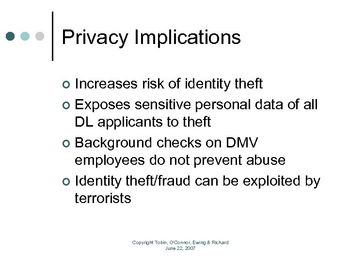 Privacy Implications Increases risk of identity theft ¢ Exposes sensitive personal data of all