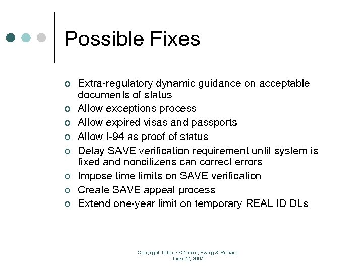 Possible Fixes ¢ ¢ ¢ ¢ Extra-regulatory dynamic guidance on acceptable documents of status