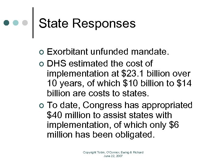 State Responses Exorbitant unfunded mandate. ¢ DHS estimated the cost of implementation at $23.
