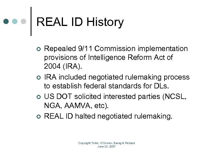 REAL ID History ¢ ¢ Repealed 9/11 Commission implementation provisions of Intelligence Reform Act