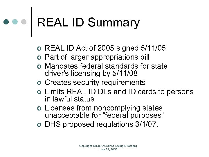 REAL ID Summary ¢ ¢ ¢ ¢ REAL ID Act of 2005 signed 5/11/05