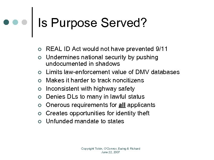 Is Purpose Served? ¢ ¢ ¢ ¢ ¢ REAL ID Act would not have