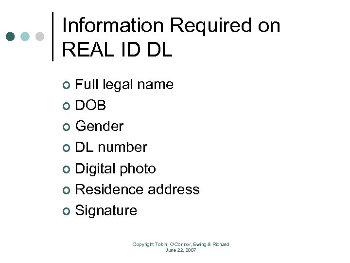 Information Required on REAL ID DL Full legal name ¢ DOB ¢ Gender ¢