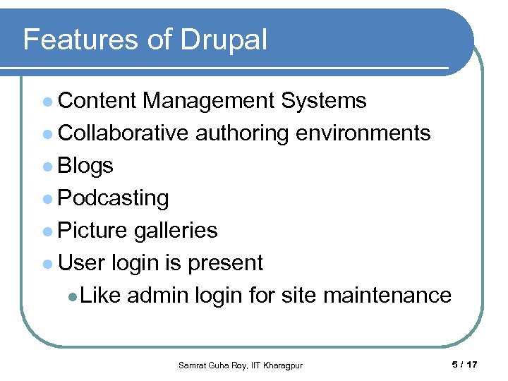 Features of Drupal l Content Management Systems l Collaborative authoring environments l Blogs l
