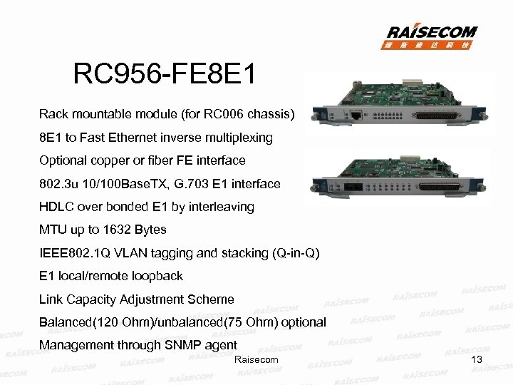 RC 956 -FE 8 E 1 Rack mountable module (for RC 006 chassis) 8