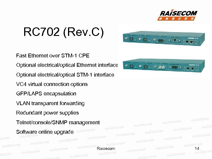 RC 702 (Rev. C) Fast Ethernet over STM-1 CPE Optional electrical/optical Ethernet interface Optional