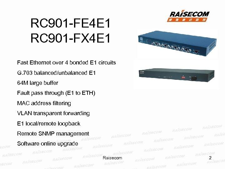 RC 901 -FE 4 E 1 RC 901 -FX 4 E 1 Fast Ethernet
