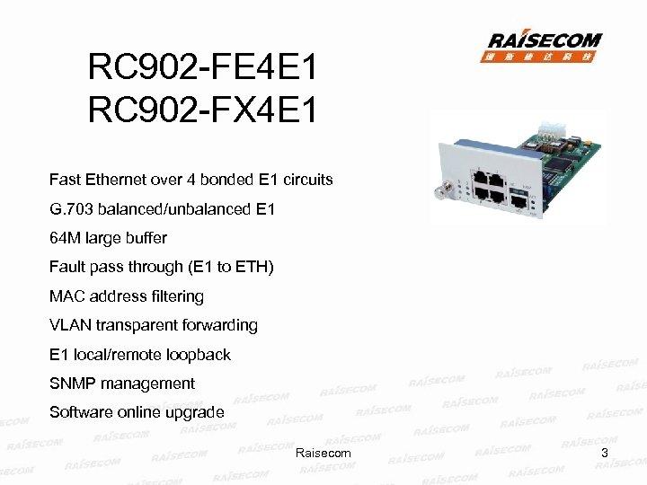 RC 902 -FE 4 E 1 RC 902 -FX 4 E 1 Fast Ethernet