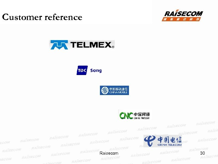 Customer reference Raisecom 30