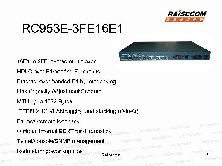 RC 953 E-3 FE 16 E 1 to 3 FE inverse multiplexer HDLC over