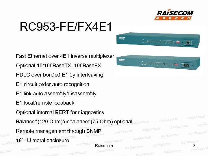 RC 953 -FE/FX 4 E 1 Fast Ethernet over 4 E 1 inverse multiplexer