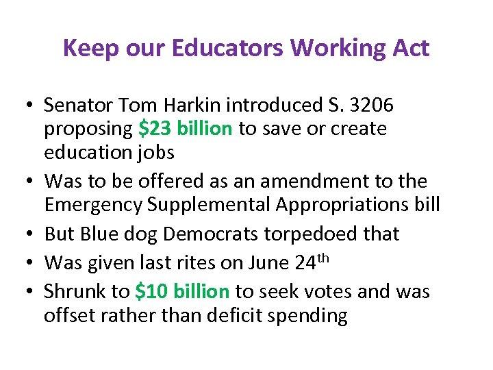 Keep our Educators Working Act • Senator Tom Harkin introduced S. 3206 proposing $23