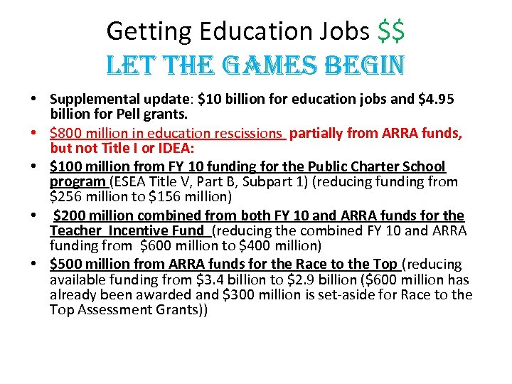 Getting Education Jobs $$ Let the games Begin • Supplemental update: $10 billion for