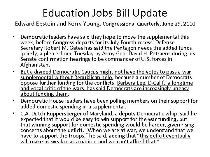 Education Jobs Bill Update Edward Epstein and Kerry Young, Congressional Quarterly, June 29, 2010