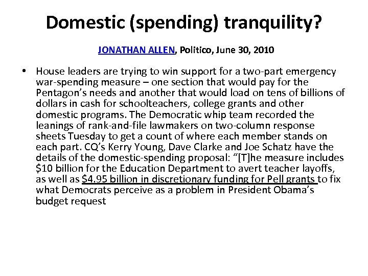Domestic (spending) tranquility? JONATHAN ALLEN, Politico, June 30, 2010 • House leaders are trying