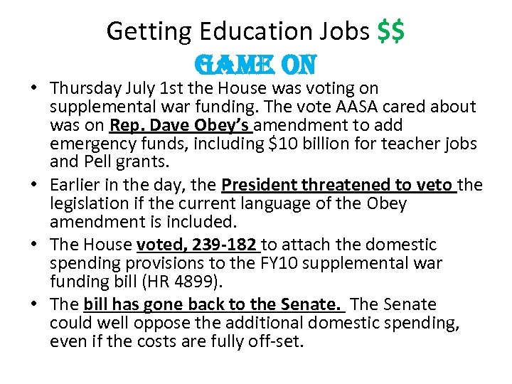 Getting Education Jobs $$ game on • Thursday July 1 st the House was