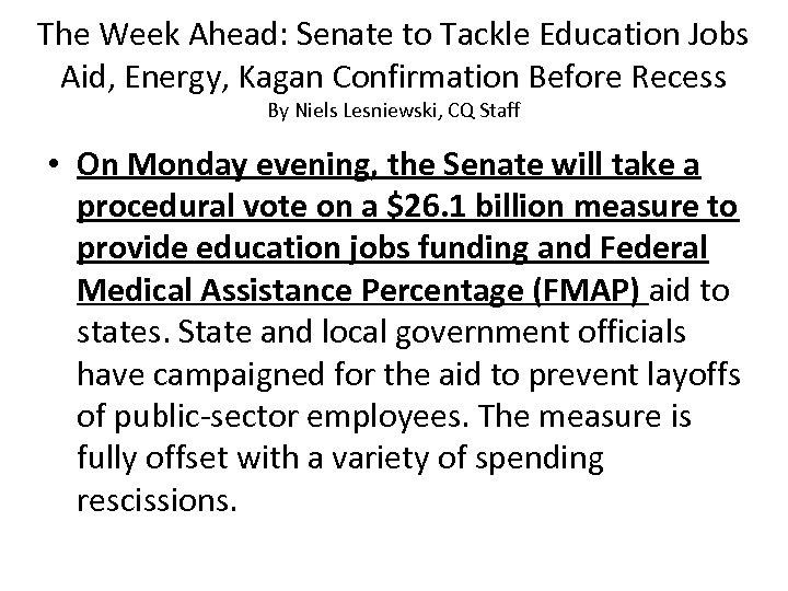The Week Ahead: Senate to Tackle Education Jobs Aid, Energy, Kagan Confirmation Before Recess