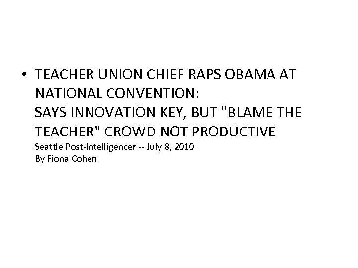 • TEACHER UNION CHIEF RAPS OBAMA AT NATIONAL CONVENTION: SAYS INNOVATION KEY, BUT