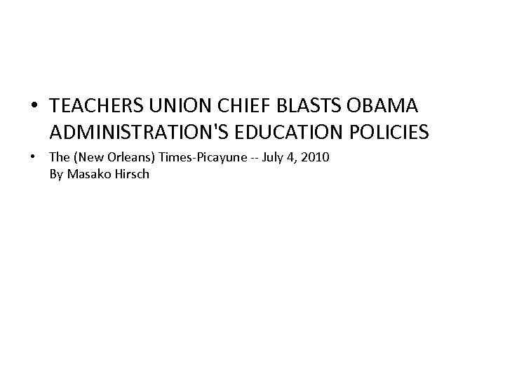 • TEACHERS UNION CHIEF BLASTS OBAMA ADMINISTRATION'S EDUCATION POLICIES • The (New Orleans)