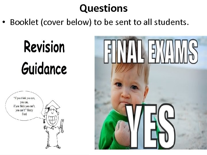 Questions • Booklet (cover below) to be sent to all students.
