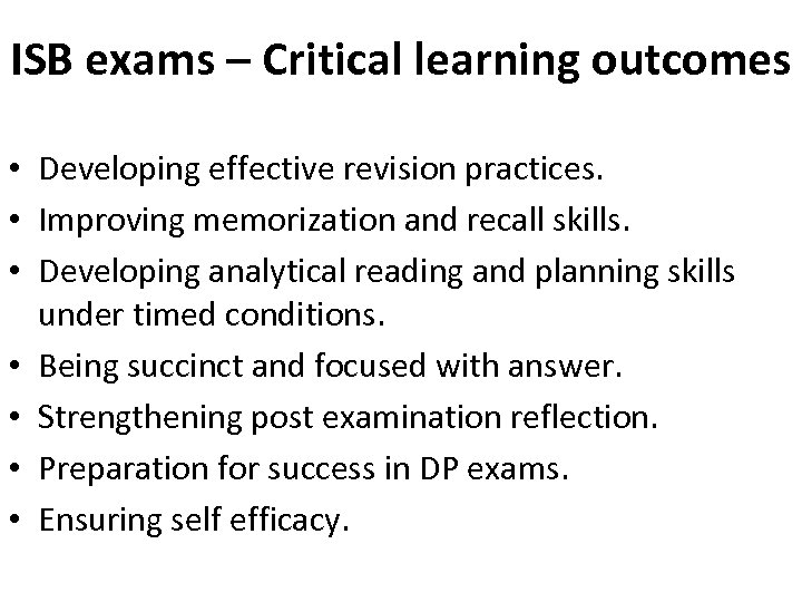 ISB exams – Critical learning outcomes • Developing effective revision practices. • Improving memorization