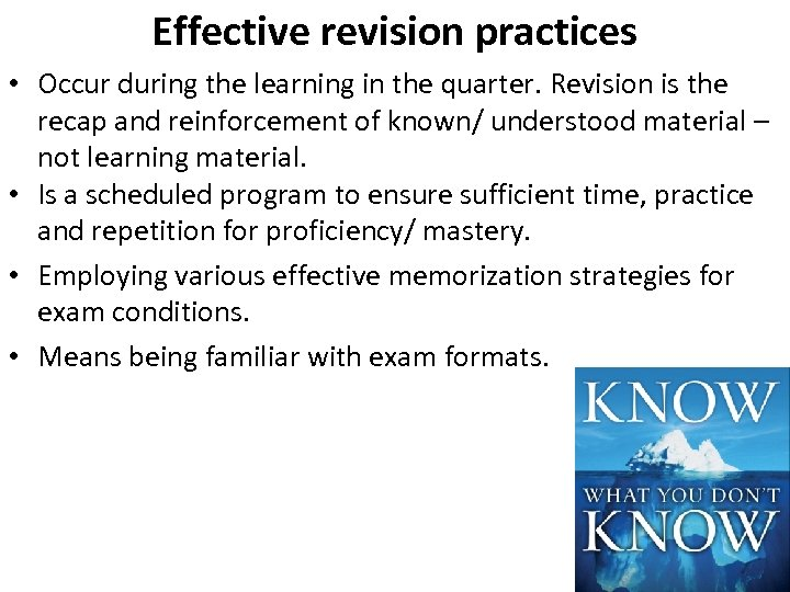 Effective revision practices • Occur during the learning in the quarter. Revision is the