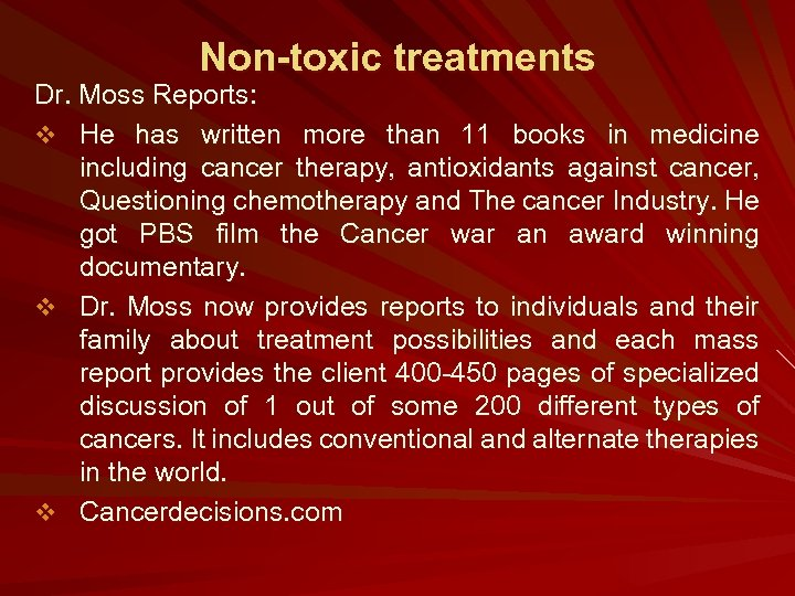 Non-toxic treatments Dr. Moss Reports: v He has written more than 11 books in