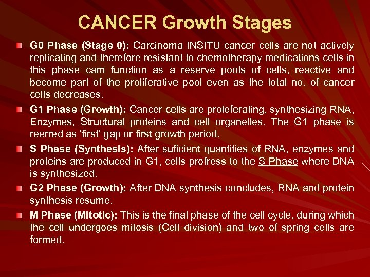CANCER Growth Stages G 0 Phase (Stage 0): Carcinoma INSITU cancer cells are not