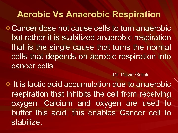 Aerobic Vs Anaerobic Respiration v Cancer dose not cause cells to turn anaerobic but