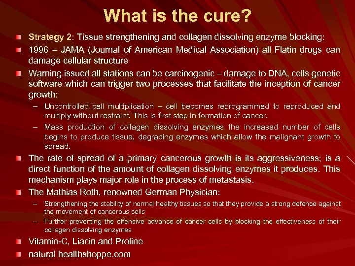 What is the cure? Strategy 2: Tissue strengthening and collagen dissolving enzyme blocking: 1996