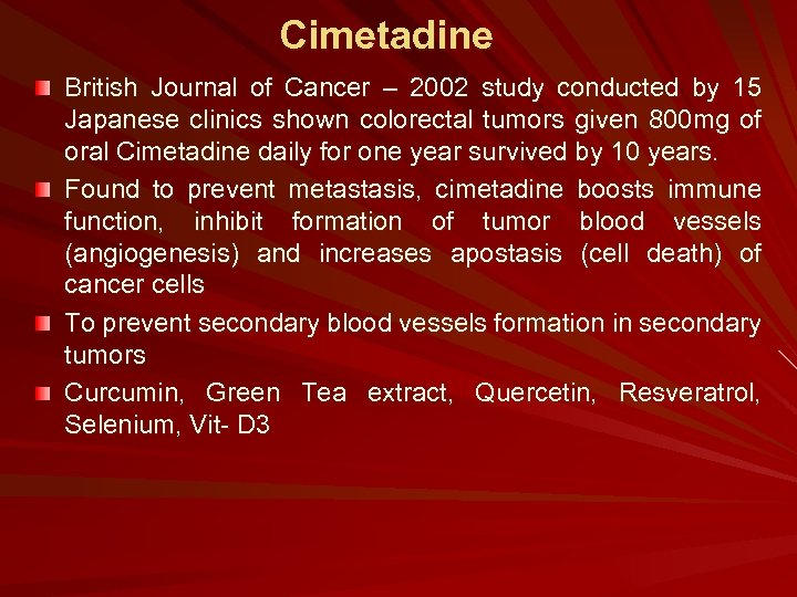 Cimetadine British Journal of Cancer – 2002 study conducted by 15 Japanese clinics shown