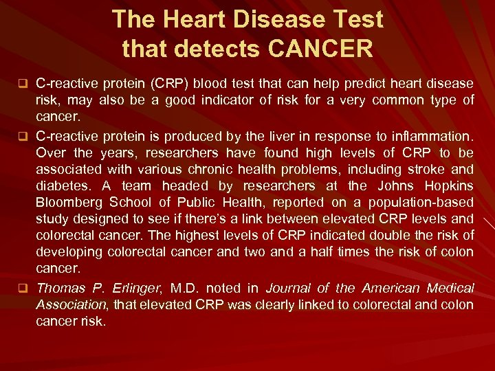The Heart Disease Test that detects CANCER q C-reactive protein (CRP) blood test that