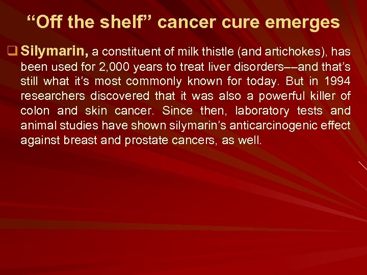 """""""Off the shelf"""" cancer cure emerges q Silymarin, a constituent of milk thistle (and"""