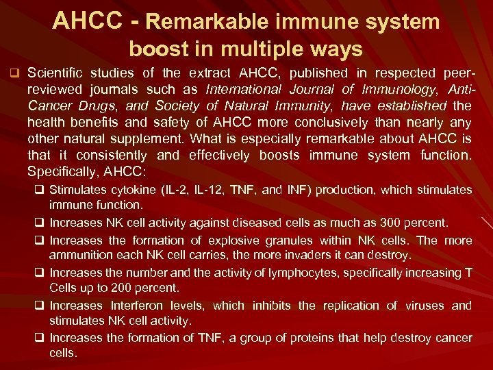 AHCC - Remarkable immune system boost in multiple ways q Scientific studies of the