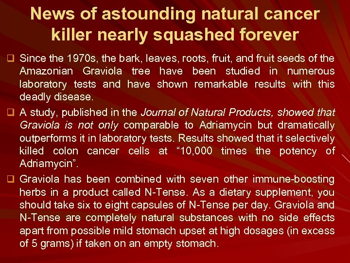 News of astounding natural cancer killer nearly squashed forever q Since the 1970 s,