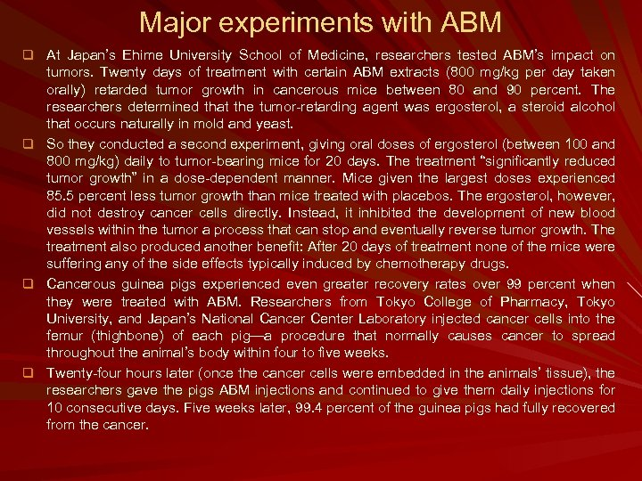 Major experiments with ABM q At Japan's Ehime University School of Medicine, researchers tested