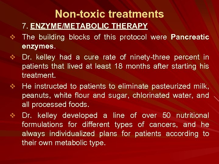 Non-toxic treatments v v 7. ENZYME/METABOLIC THERAPY The building blocks of this protocol were