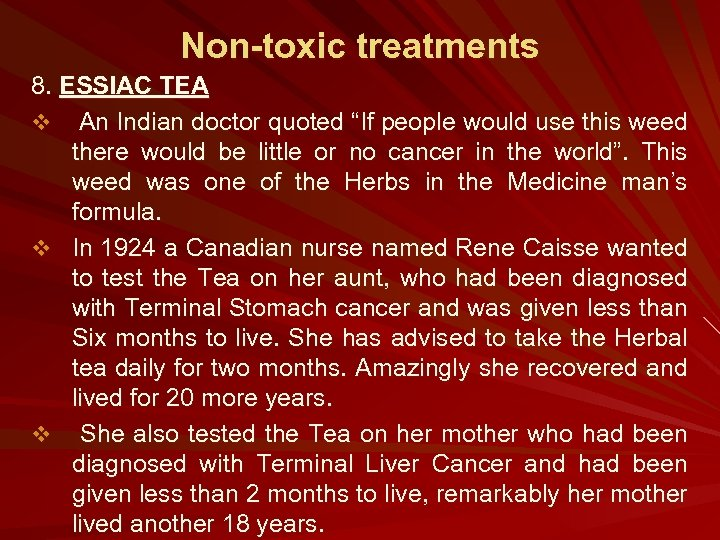 """Non-toxic treatments 8. ESSIAC TEA v An Indian doctor quoted """"If people would use"""