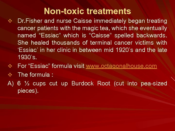 Non-toxic treatments v Dr. Fisher and nurse Caisse immediately began treating cancer patients with