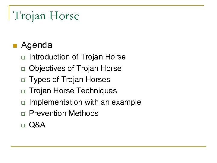 Trojan Horse n Agenda q q q q Introduction of Trojan Horse Objectives of