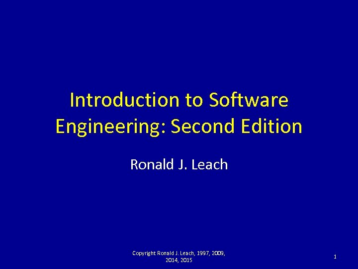 Introduction to Software Engineering: Second Edition Ronald J. Leach Copyright Ronald J. Leach, 1997,