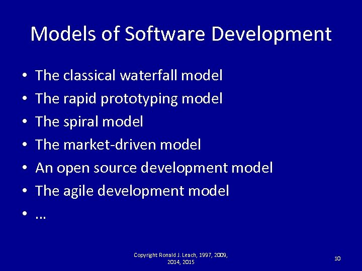 Models of Software Development • • The classical waterfall model The rapid prototyping model
