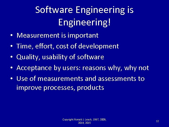 Software Engineering is Engineering! • • • Measurement is important Time, effort, cost of