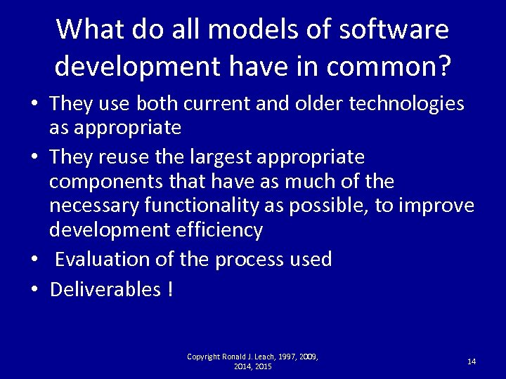 What do all models of software development have in common? • They use both