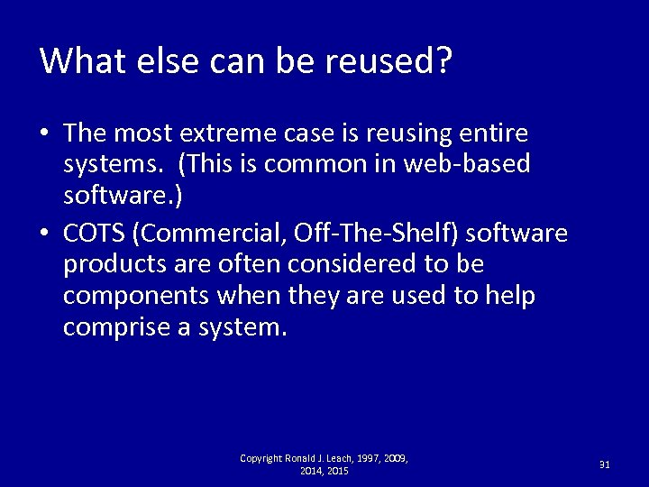 What else can be reused? • The most extreme case is reusing entire systems.