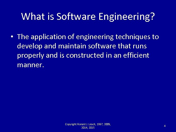 What is Software Engineering? • The application of engineering techniques to develop and maintain