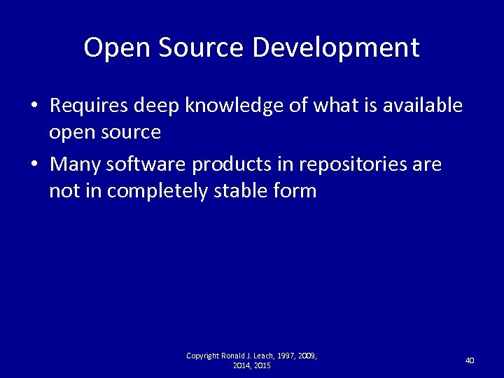 Open Source Development • Requires deep knowledge of what is available open source •