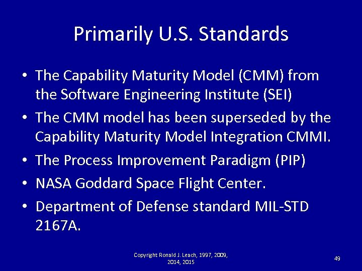 Primarily U. S. Standards • The Capability Maturity Model (CMM) from the Software Engineering