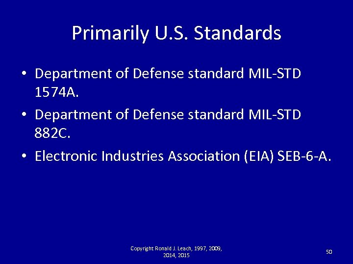 Primarily U. S. Standards • Department of Defense standard MIL-STD 1574 A. • Department