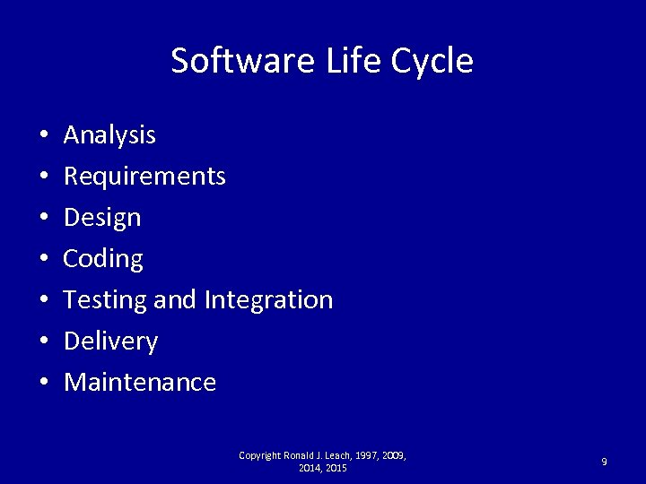 Software Life Cycle • • Analysis Requirements Design Coding Testing and Integration Delivery Maintenance